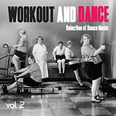 Workout and Dance, Vol. 2 - Selection of Dance Music by Various Artists