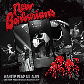 Wanted Dead or Alive by New Barbarians