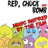Red, Chuck & Bomb (Music Inspired by the Movie) by Various Artists