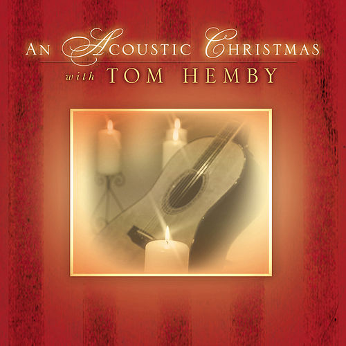 An Acoustic Christmas by Tom Hemby