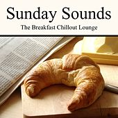 Sunday Sounds - The Breakfast Chillout Lounge by Various Artists