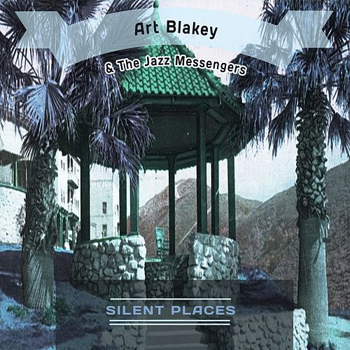 Silent Places von Art Blakey