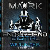 We Run This by Mavrik