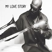 My Love Story by Wendell Higgs Chozen