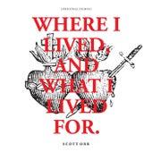 Where I Lived, and What I Lived For (Original Demos) by Scott Orr