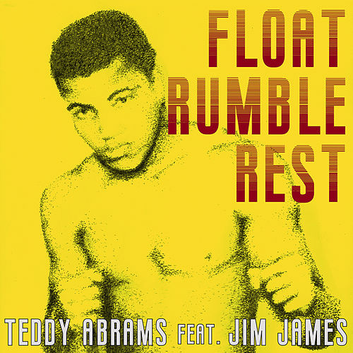 Float Rumble Rest by Jim James