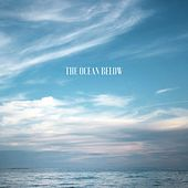 The Ocean Below by Deep Sleep Relaxation