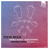 Steve Reich: Double Sextet, Radio Rewrite von Ensemble Signal and Brad Lubman