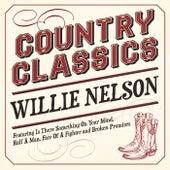Country Classics - Willie Nelson von Willie Nelson