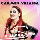 E allora stop by Carmen Villalba