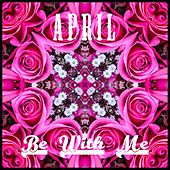 Be with Me by April