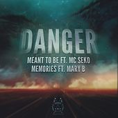 Meant To Be / Memories (feat. MC Seko & Mary B) - Single by Danger (3)