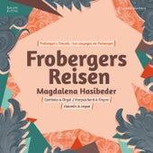 Frobergers Reisen von Magdalena Hasibeder