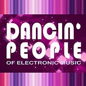 Dancin' People of Electronic Music by Various Artists