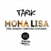 Mona Lisa by Tarik