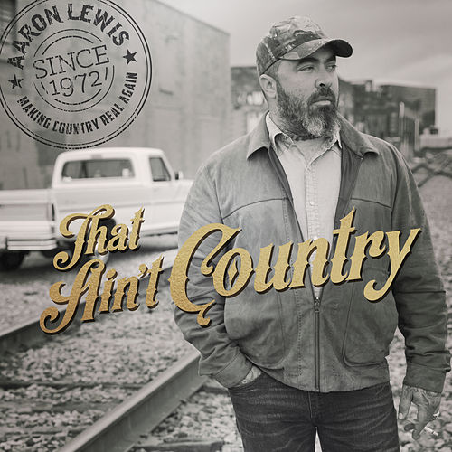 That Ain't Country by Aaron Lewis
