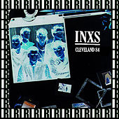 Coffee Break Concert, Cleveland, Ohio. June 27th, 1984 (Remastered, Live On Broadcasting) von INXS
