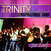 Get Ready by Trinity Inspirational Choir