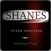 Stand Together: One More Time by The Shanes