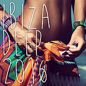 Ibiza Deep 2016 - Chill Out - House Music by Various Artists