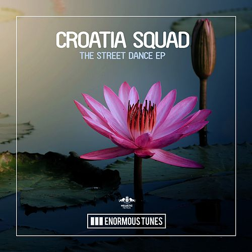 The Street Dance EP by Croatia Squad
