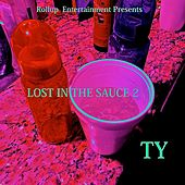 Lost in the Sauce 2 by TY