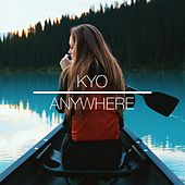 Anywhere by Kyo