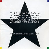 Emerson String Quartet Plays 50 Years of American Music 1919-1969 by Various Artists