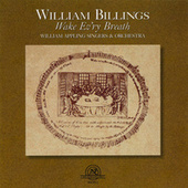 William Billings: Wake Evr'y Breath by William Appling Singers & Orchestra