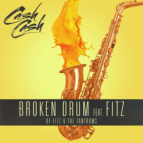 Broken Drum (feat. Fitz of Fitz and The Tantrums) by Cash Cash