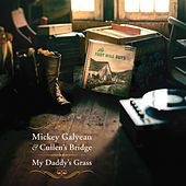 My Daddy's Grass by Mickey Galyean