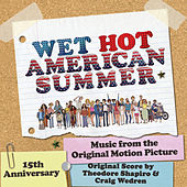Wet Hot American Summer (Original Score & Music from the Motion Picture) by Various Artists