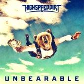 Unbearable by Highspeeddirt