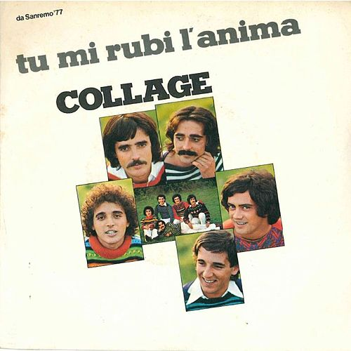 Tu mi rubi l'anima - Io non ti venderei by Collage