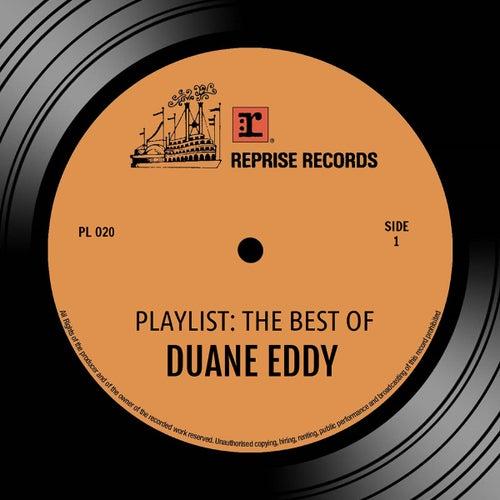 Playlist: The Best Of Duane Eddy by Duane Eddy