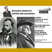 Beecham Conducts Dvořák and Goldmark by Sir Thomas Beecham
