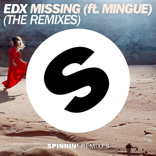 Missing (feat. Mingue) (The Remixes) by EDX
