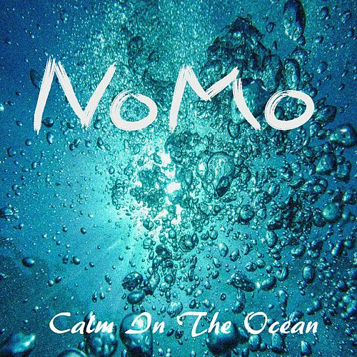 Calm in the Ocean by NOMO