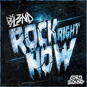 Rock Right Now by DJ Bl3nd