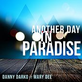 Another Day In Paradise (feat. Mary Dee) by Danny Darko