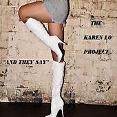 And They Say by The Karen Lo Project