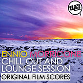 Ennio Morricone Chill Out and Lounge Session (Original Film Scores) by Ennio Morricone
