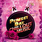 Perfect Day: Chillout Music by Various Artists