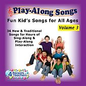 Play-Along Songs: Fun Kid's Songs for All Ages, Vol. 3 by Various Artists