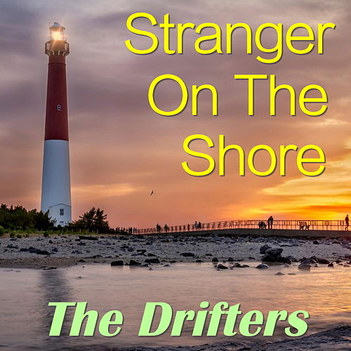 Stranger On The Shore von The Drifters