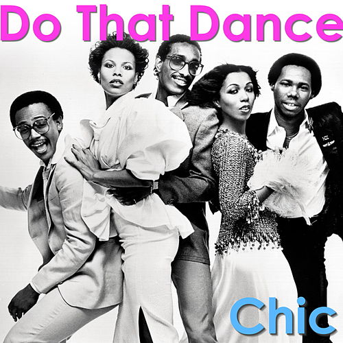 Do That Dance von Chic