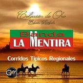 Corridos Tipicos Regionales by Banda La Mentira