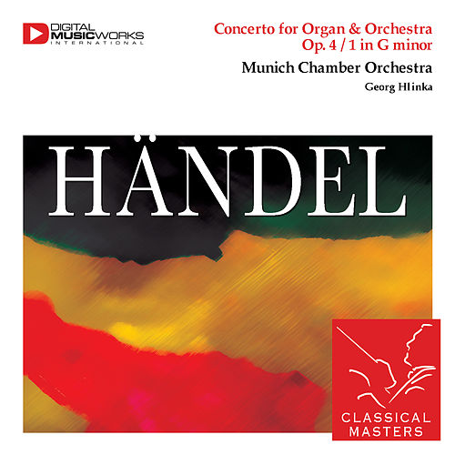 Handel: Organ Concerto No. 1 In G Minor, Op. 4 by Various Artists