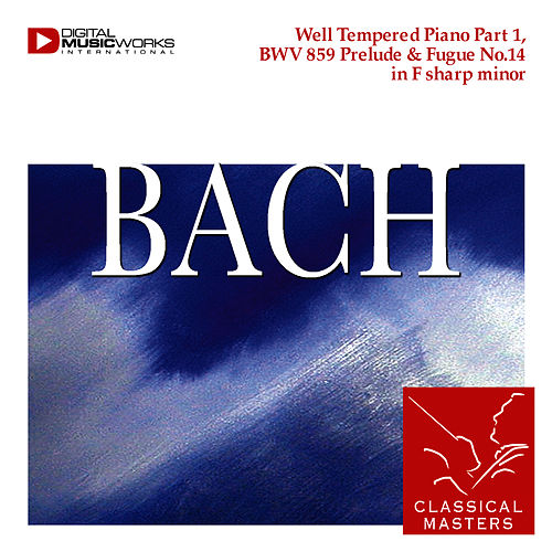 Well Tempered Piano Part 1, BWV 859 Prelude & Fugue No.14 in F sharp minor by Christiane Jaccottet