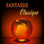 Fantaisie Classique,Classics for relaxing by Various Artists